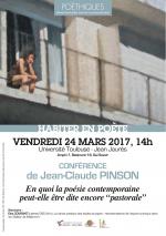 24 mars, à l'Université de Toulouse Jean-Jaurès, « En quoi la poésie contemporaine peut-elle être dite encore 'pastorale' ? »