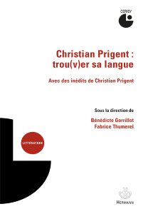 « Eros cosmicomique », in Christian Prigent : trou(v)er sa langue, volume sous la direction de Bénédicte Gorrillot et Fabrice Thumerel, Editions Hermann, 2017, p. 197-211.