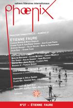 « Discrètement dérogatoire » (sur Etienne Faure), dans la revue Phoenix (Marseille), n° 27, décembre 2017, p. 26-31.