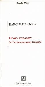 Hobby et Dandy, Sur l'art dans son rapport à la société, Jean-Claude Pinson