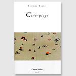 Ciné Plage, Étienne Faure, éditions Champ Vallon, Jean-Claude Pinson
