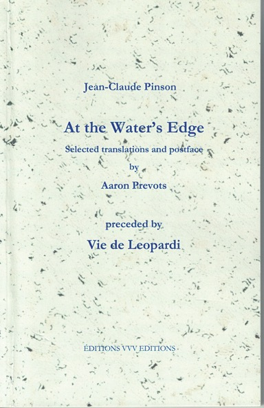 At the Water's Edge, Selected translations and postface by Aaron Prevots, preceded by Vie de Leopardi