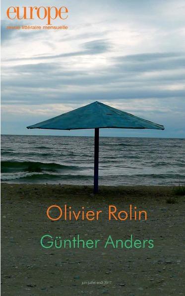 « Roman est poésie », dans le n° de la revue Europe consacré à Olivier Rolin (n° 1058-1059-1060, juin-juillet-août 2017, pp. 123-136.