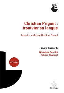 « Eros cosmicomique », in Christian Prigent : trou(v)er sa langue, volume sous la direction de Bénédicte Gorrillot et Fabrice Thumerel, Editions Hermann, 2017, p. 197-211.