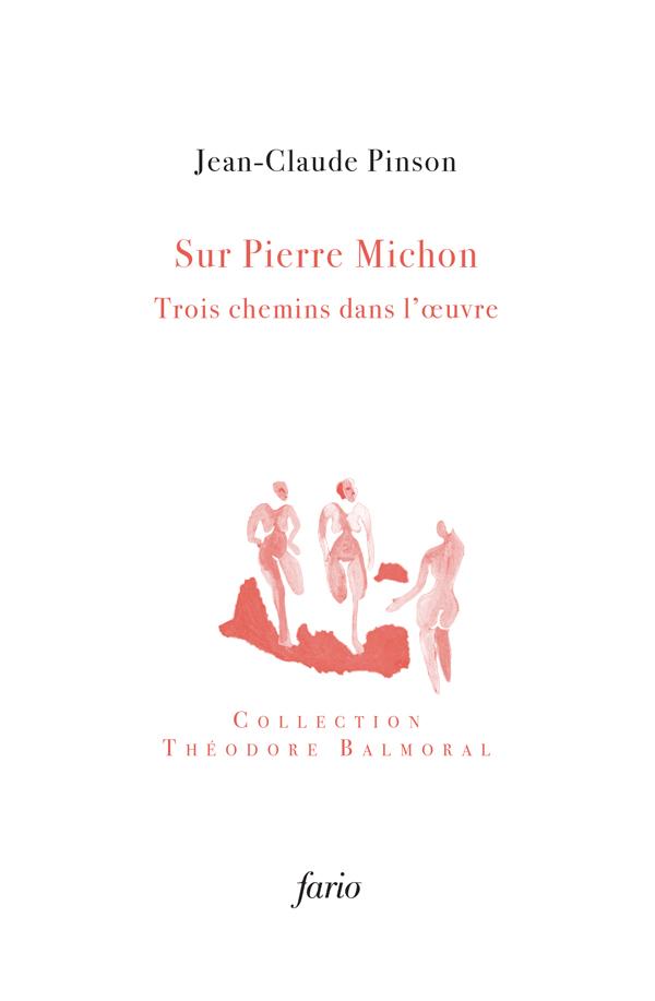 Sur Pierre Michon, trois chemins dans l'oeuvre, Jean-Claude Pinson 2020