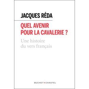 """""""Adieu au vers ?"""" sur Quel avenir pour la cavalerie ? de Jacques Réda"""